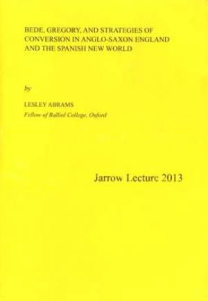 Bede, Gregory and Strategies of Conversion in Anglo-Saxton England and the Spanish World