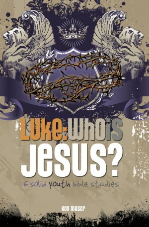 Luke: Who Is Jesus?
