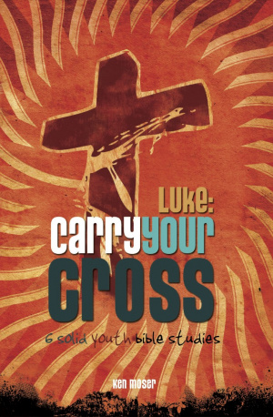 Luke: Carry Your Cross