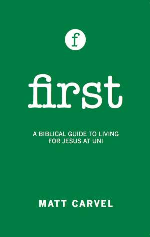 First: Living For Jesus At University