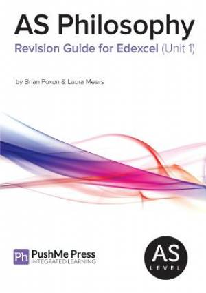 AS Philosophy Revision Guide for Edexcel (Unit 1)