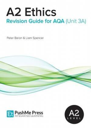 A2 Ethics Revision Guide for AQA (Unit 3a)