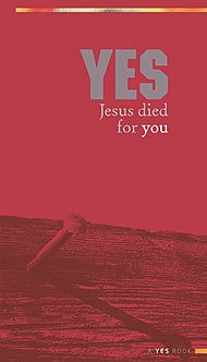 Yes Jesus Died For You