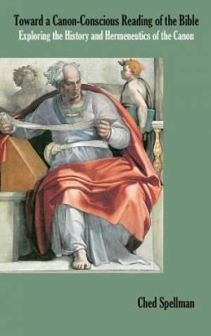 Toward a Canon-Conscious Reading of the Bible