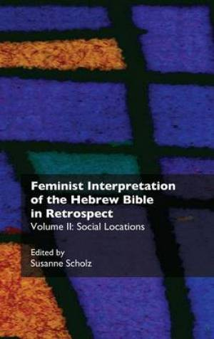 Feminist Interpretation of the Hebrew Bible in Retrospect Social Locations