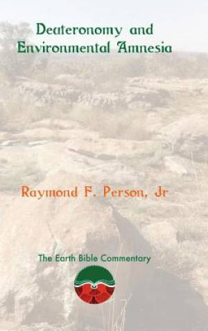 Deuteronomy and Environmental Amnesia