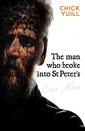 The Man Who Broke Into St Peter's