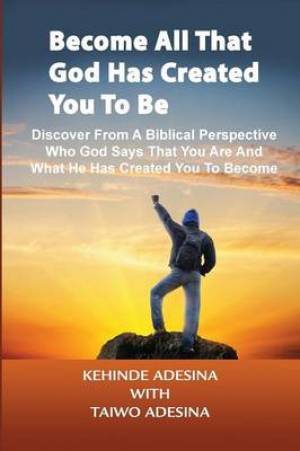 Become All That God has Created You to Be
