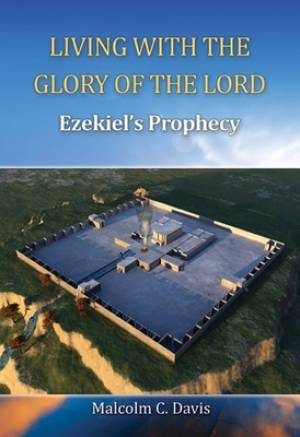 Living With The Glory Of The Lord Ezekie
