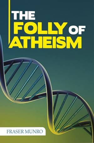 The Folly of Atheism