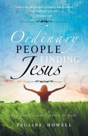Ordinary People Finding Jesus