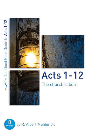 Acts 1–12: The Church is Born