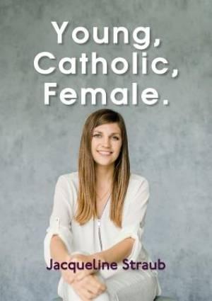 Young, Catholic, Female.