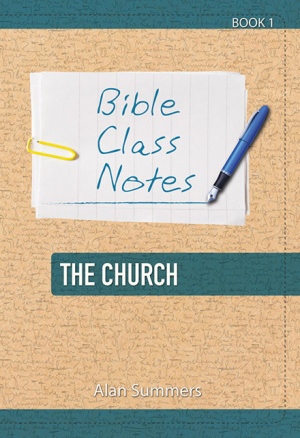 Bible Class Notes - The Church