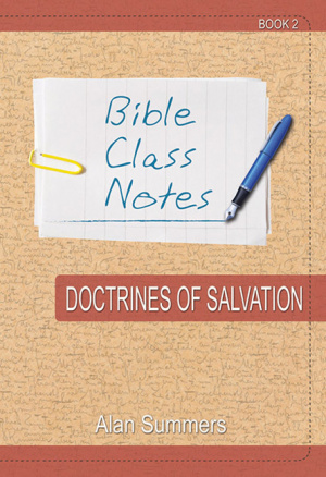 Bible Class Notes - Doctrines of Salvation