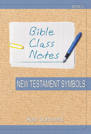 Bible Class Notes - New Testament Symbols