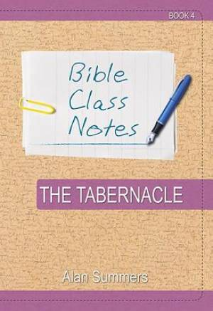 Bible Class Notes - The Tabernacle