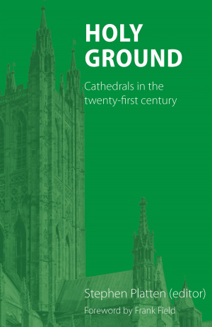 Holy Ground: Cathedrals in the Twenty-First Century
