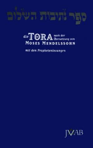 Die Tora Nach der Ubersetzung von Moses Mendelssohn