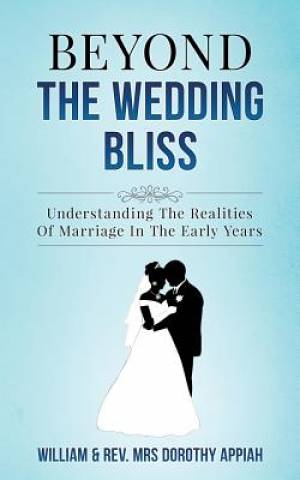BEYOND THE WEDDING BLISS: Understanding The Realities Of Marriage In The Early Years