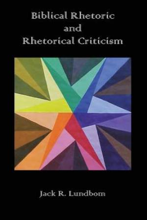 Biblical Rhetoric and Rhetorical Criticism