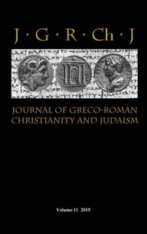 Journal of Greco-Roman Christianity and Judaism 11 (2015)