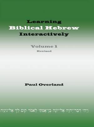 Learning Biblical Hebrew Interactively, I (Student Edition, Revised)