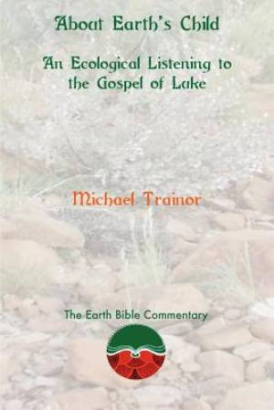 About Earth's Child: An Ecological Listening to the Gospel of Luke