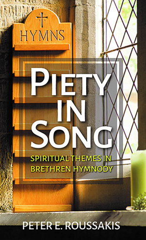Piety in Song: Spiritual Themes in Brethren Hymnody