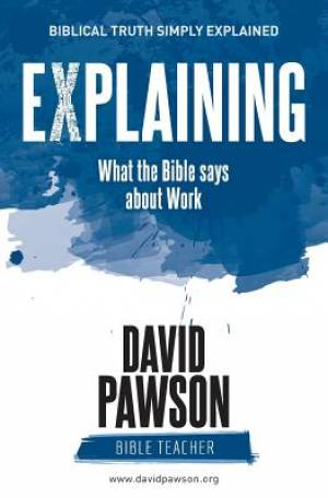 EXPLAINING What the Bible says about Work