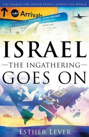 Israel, The Ingathering Goes On