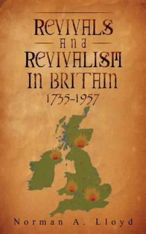 Revival and Revivalism in Britain 1735-1957