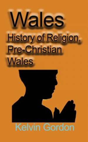 Wales: History of Religion, Pre-Christian Wales