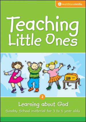 Teaching Little Ones - Learning About God
