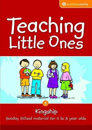 Teaching Little Ones - Kingship