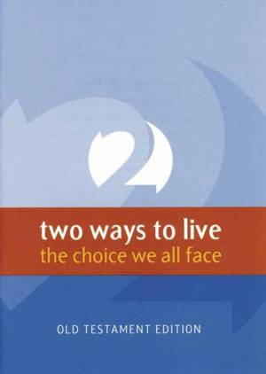 2 Ways to live - the choice we all face - Old Testament Version