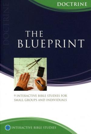 The Blueprint: Understanding Christian Doctrine