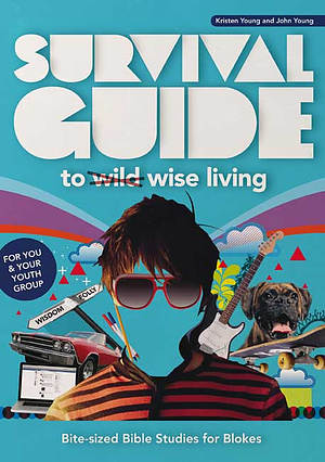 Survival Guide to Wise Living (Blokes)