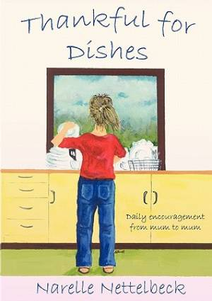 Thankful for Dishes: Daily encouragement from mum to mum