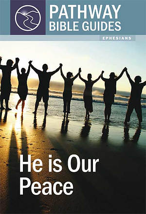 He is Our Peace : Ephesians