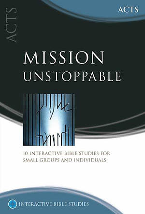 Mission Unstoppable: Acts