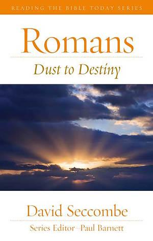 Romans : Dust to Destiny