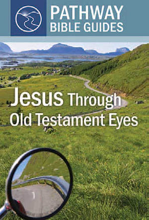 Jesus Through Old Testament Eyes