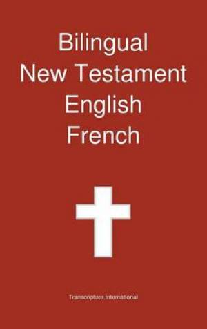 Bilingual New Testament, English - French