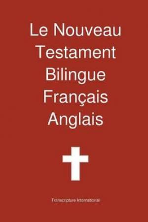 Le Nouveau Testament Bilingue, Francais - Anglais