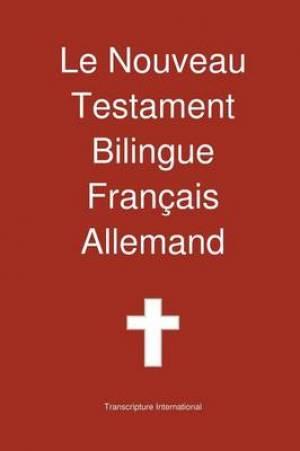 Le Nouveau Testament Bilingue, Franc Ais - Allemand