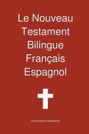 Le Nouveau Testament Bilingue, Francais - Espagnol