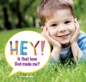 Hey! Is That How God Made Me?