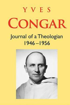 Journal of a Theologian (1946-1956)