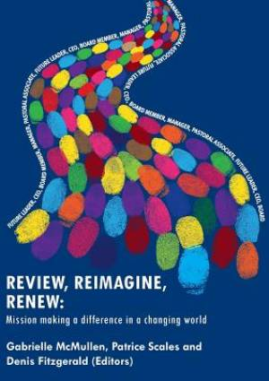 Review, Reimagine, Renew: Mission making a difference in a changing world